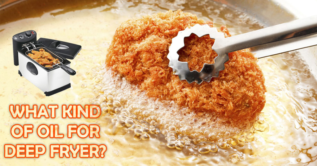 What Kind Of Oil For Deep Fryer image