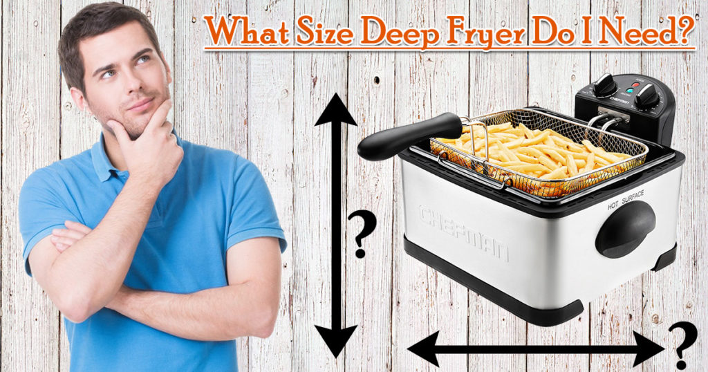 What Size Deep Fryer Do I Need image
