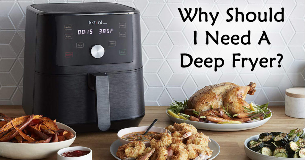 Why Should I Need A Deep Fryer image